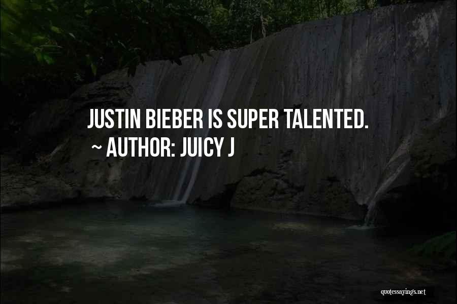 Juicy J Quotes 1398926