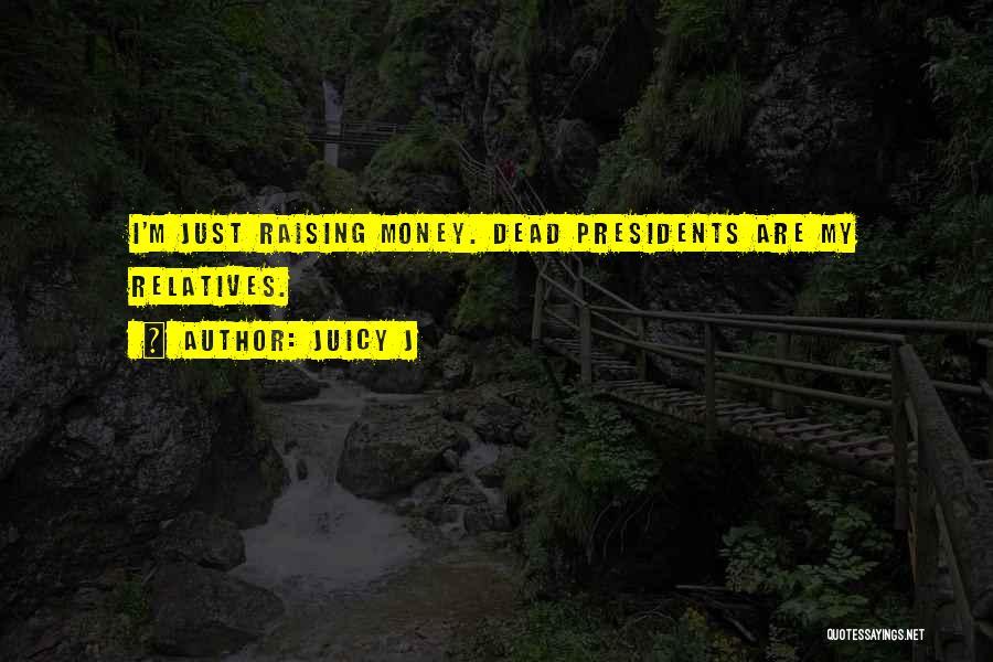 Juicy J Quotes 1424559