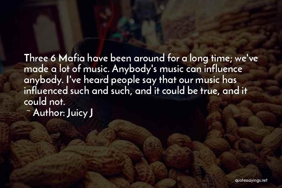 Juicy J Quotes 1643620