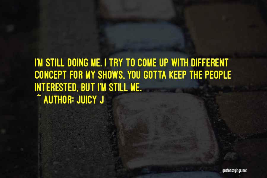 Juicy J Quotes 1737521