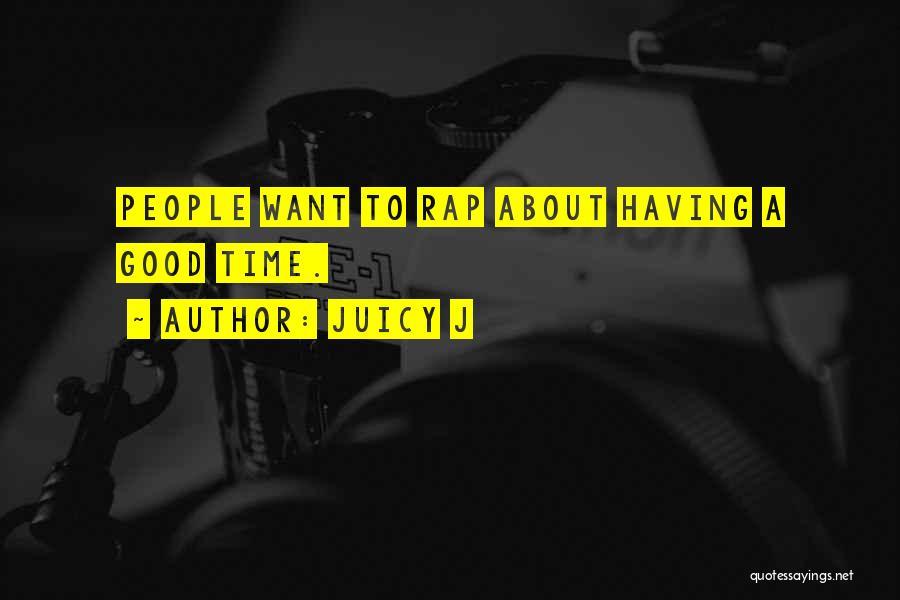Juicy J Quotes 1744213