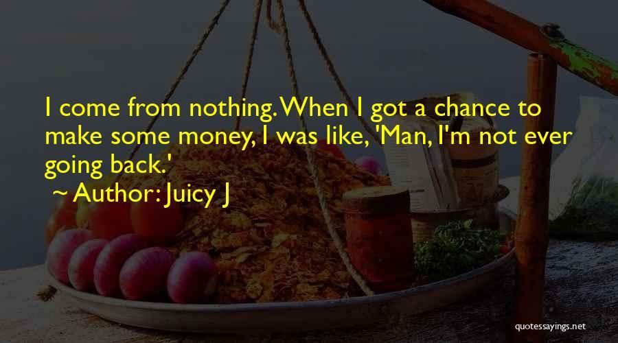 Juicy J Quotes 1752639