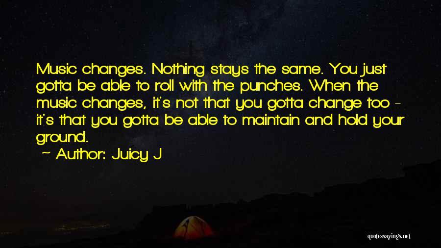 Juicy J Quotes 1811375
