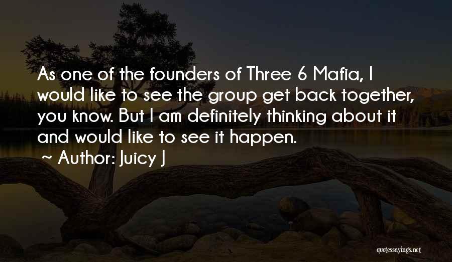 Juicy J Quotes 2096636