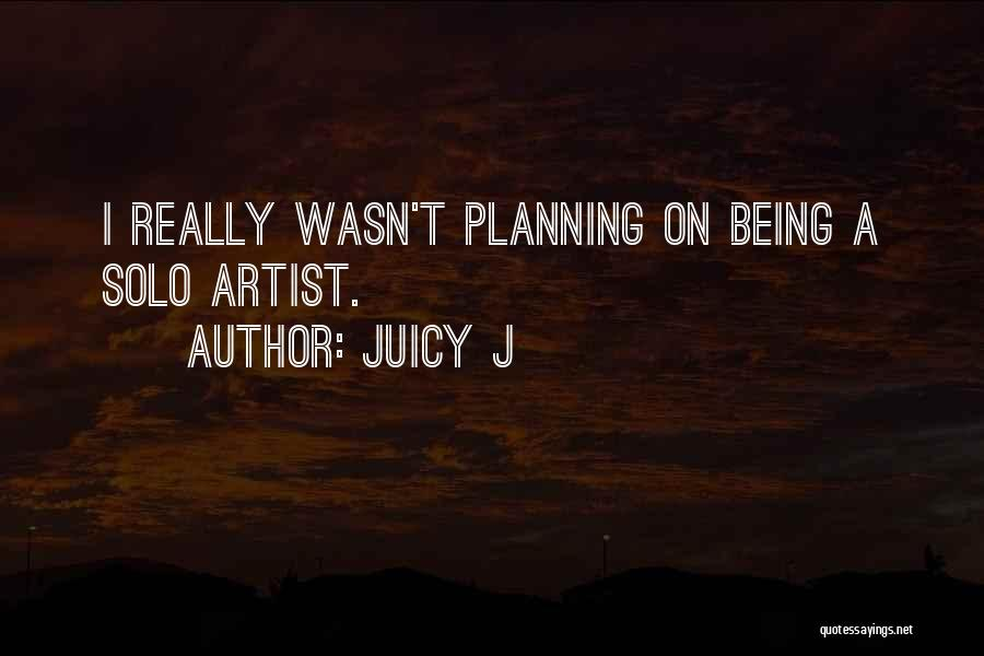 Juicy J Quotes 2130240