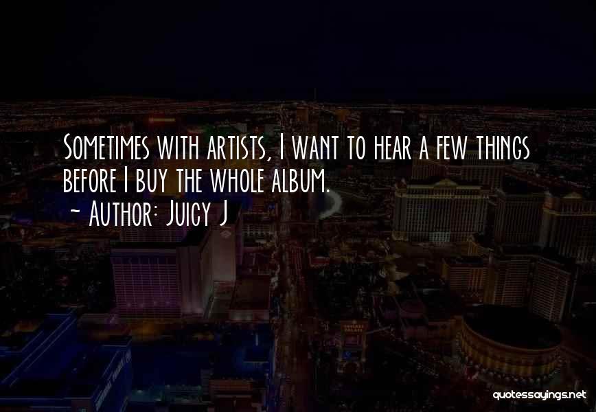 Juicy J Quotes 217870