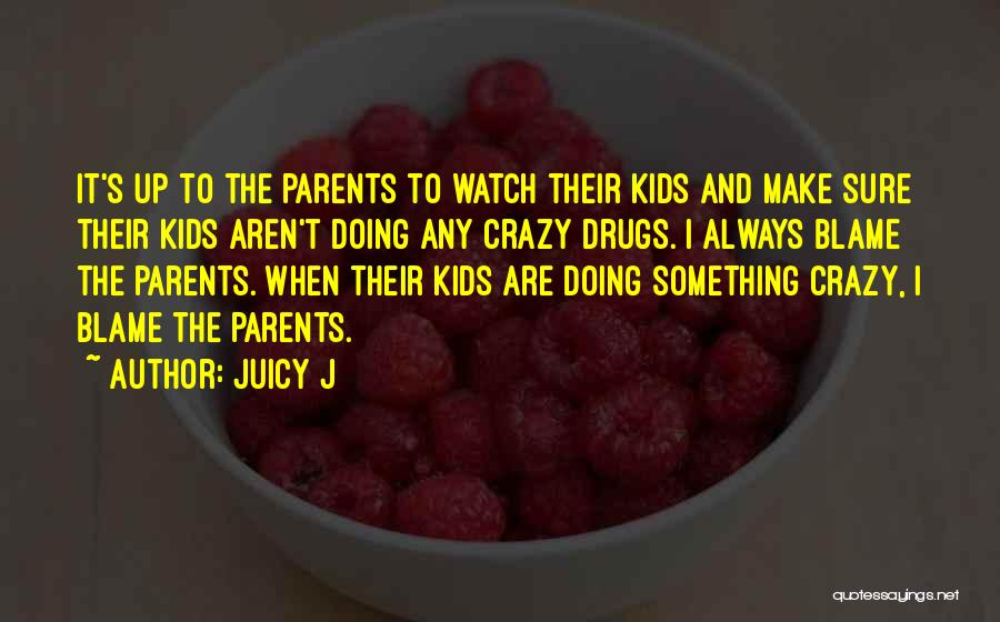 Juicy J Quotes 2213225