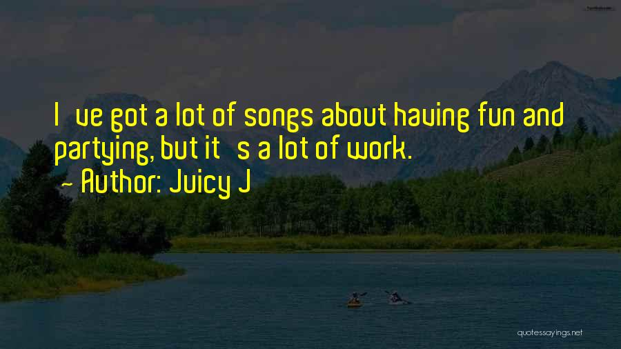 Juicy J Quotes 2245575