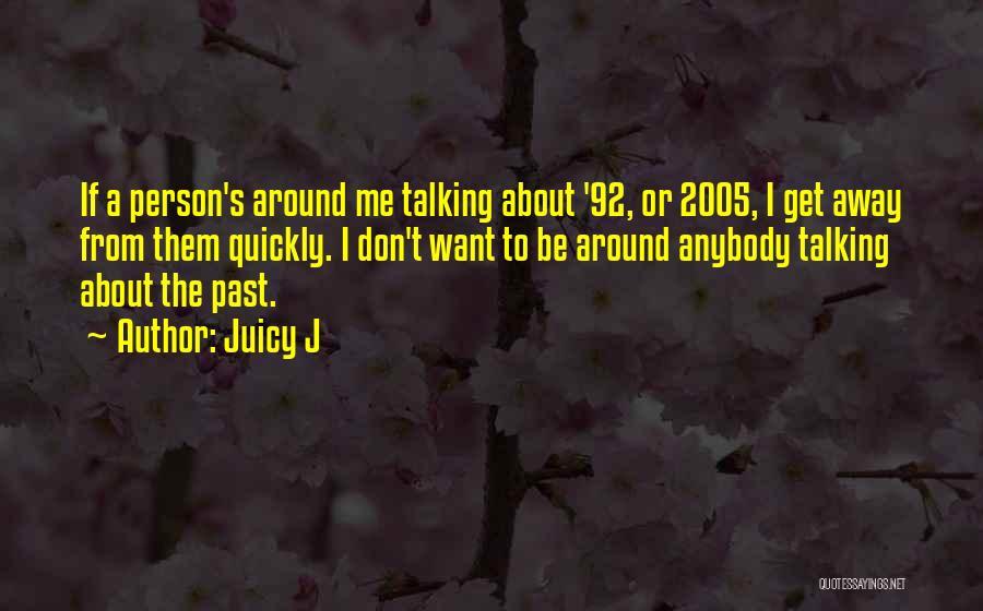 Juicy J Quotes 477805