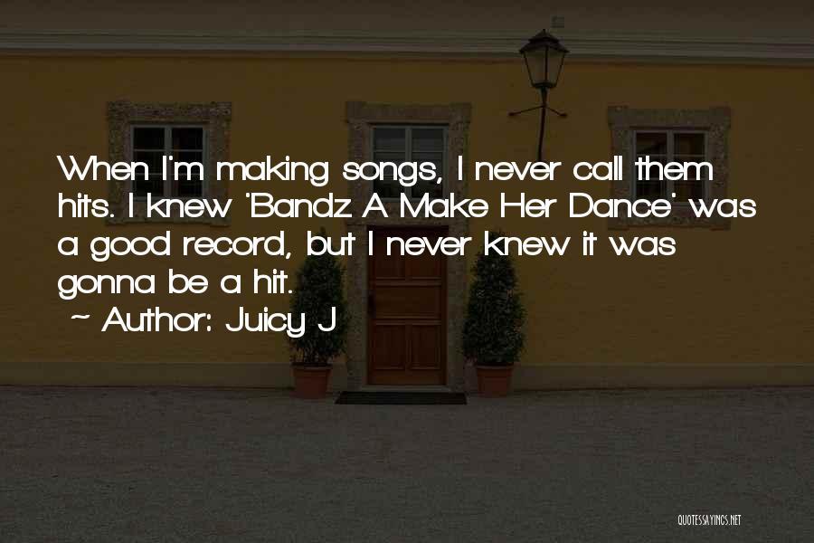 Juicy J Quotes 532268