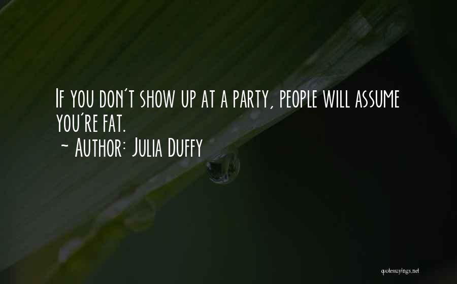 Julia Duffy Quotes 1448913