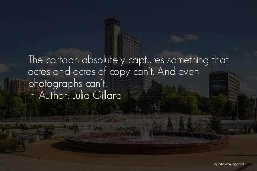 Julia Gillard Quotes 1715836
