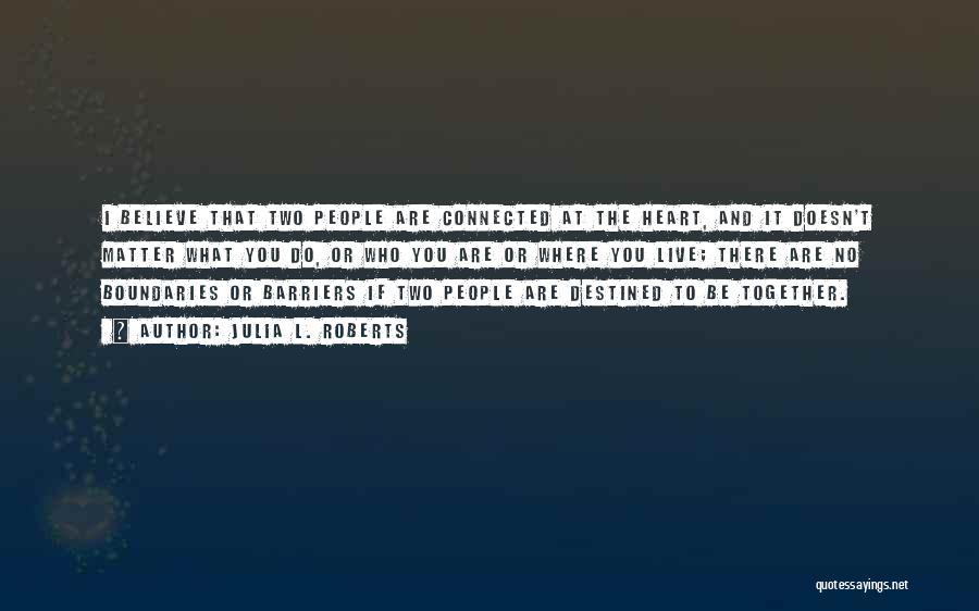 Julia L. Roberts Quotes 430043