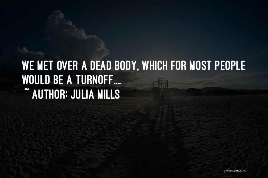 Julia Mills Quotes 1778470
