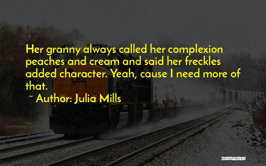 Julia Mills Quotes 1794881