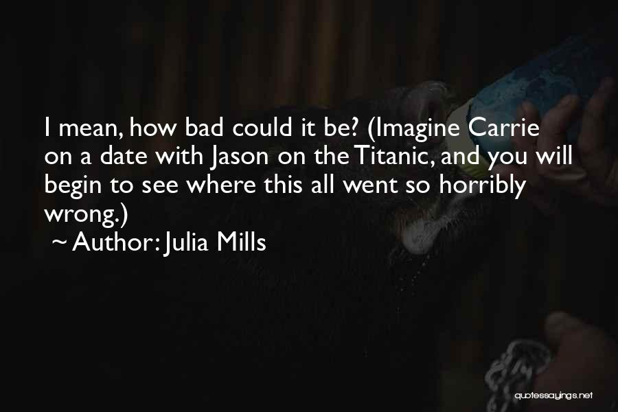 Julia Mills Quotes 1797944