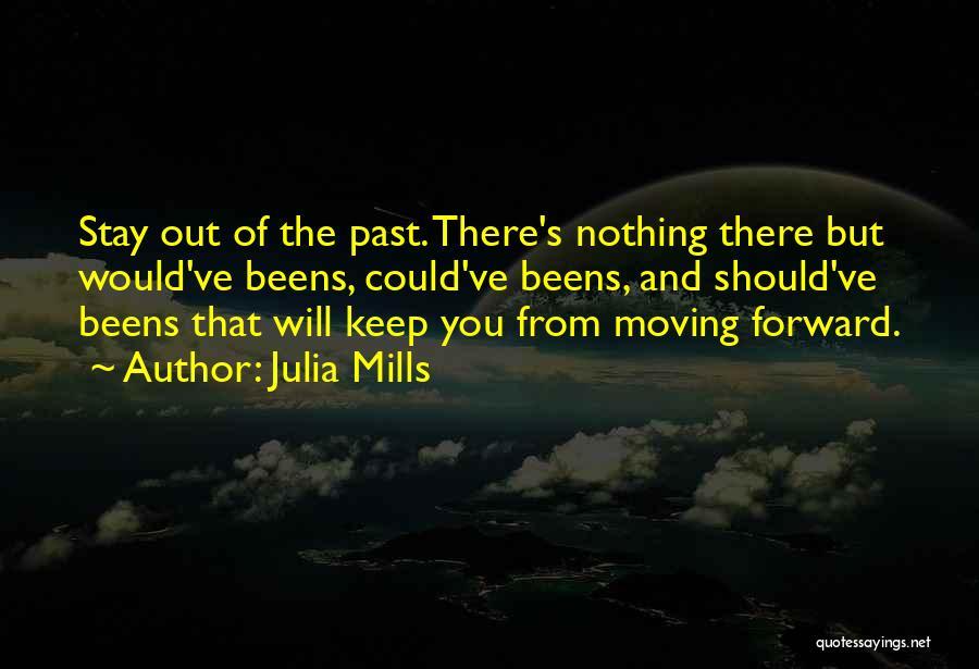 Julia Mills Quotes 218213