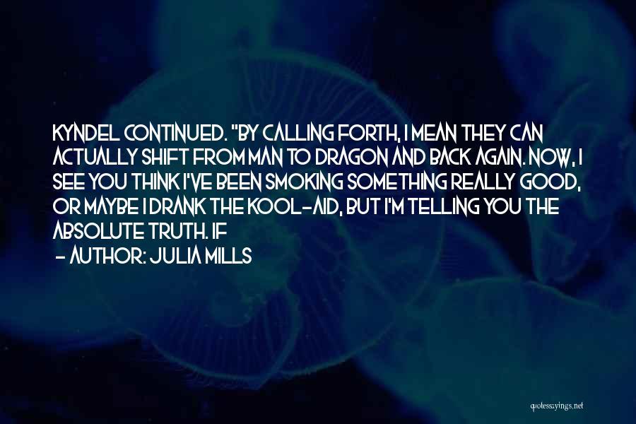 Julia Mills Quotes 2243654