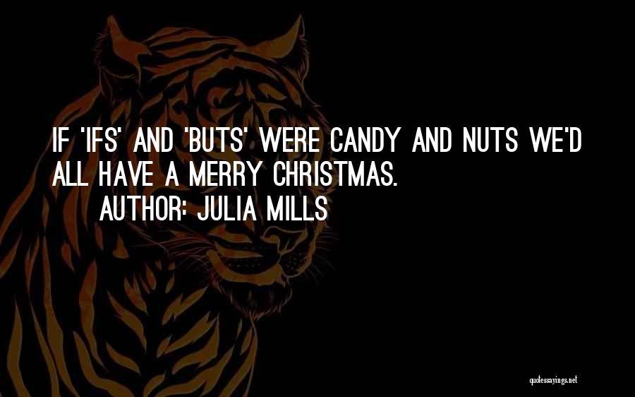 Julia Mills Quotes 248836