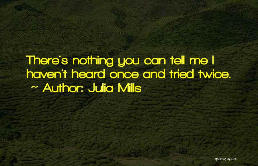 Julia Mills Quotes 436701
