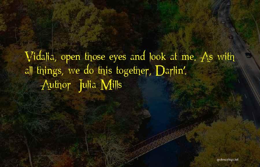 Julia Mills Quotes 472653