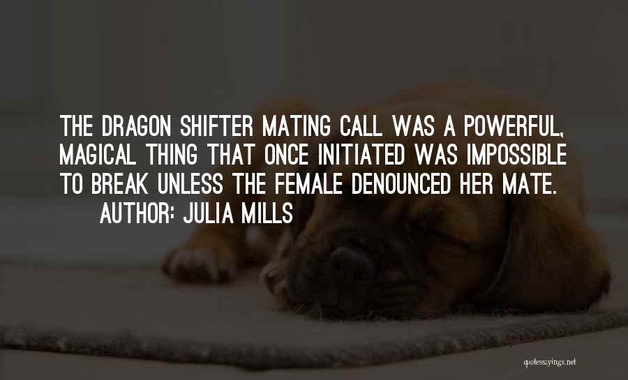 Julia Mills Quotes 480308