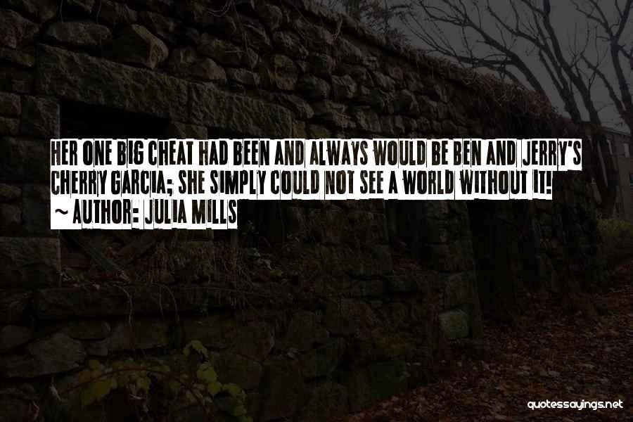 Julia Mills Quotes 560038