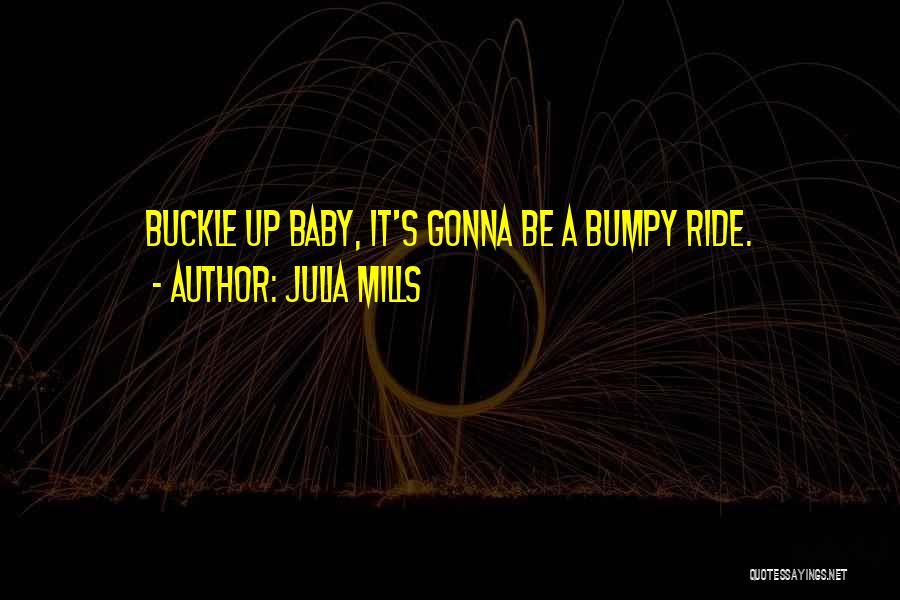 Julia Mills Quotes 611019
