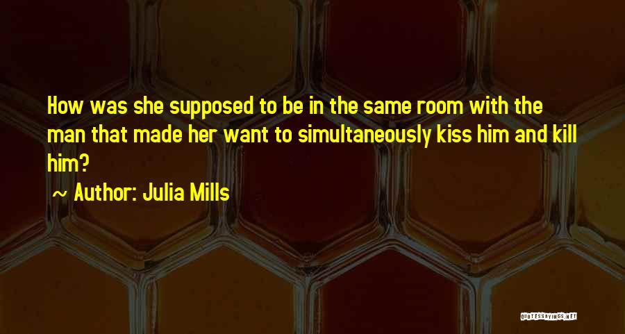 Julia Mills Quotes 697803