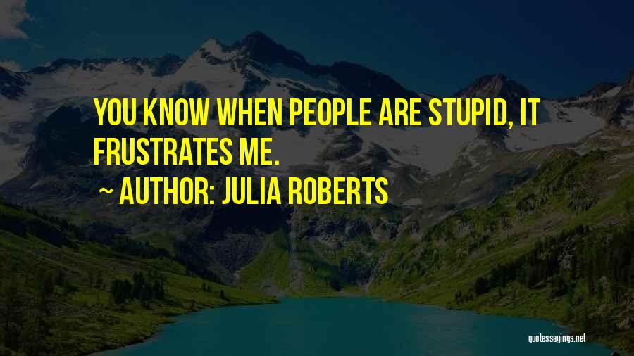 Julia Roberts Quotes 1088232