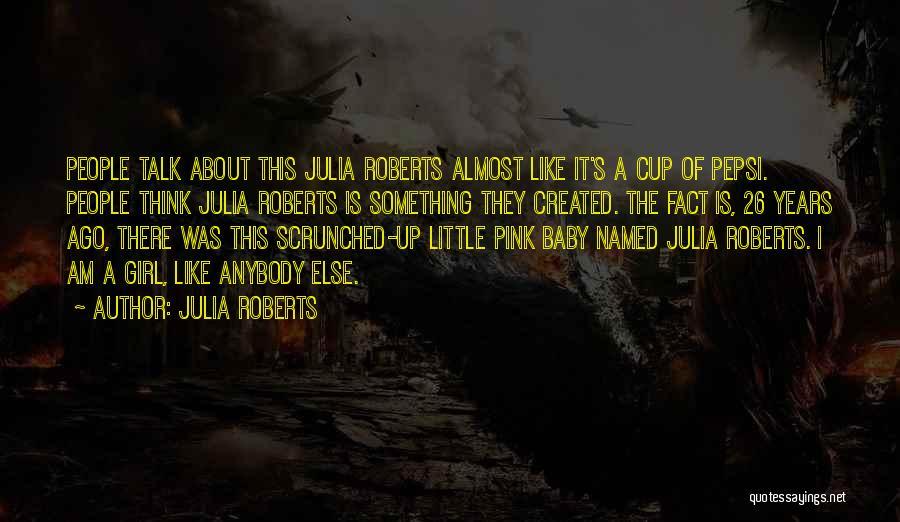 Julia Roberts Quotes 1753228