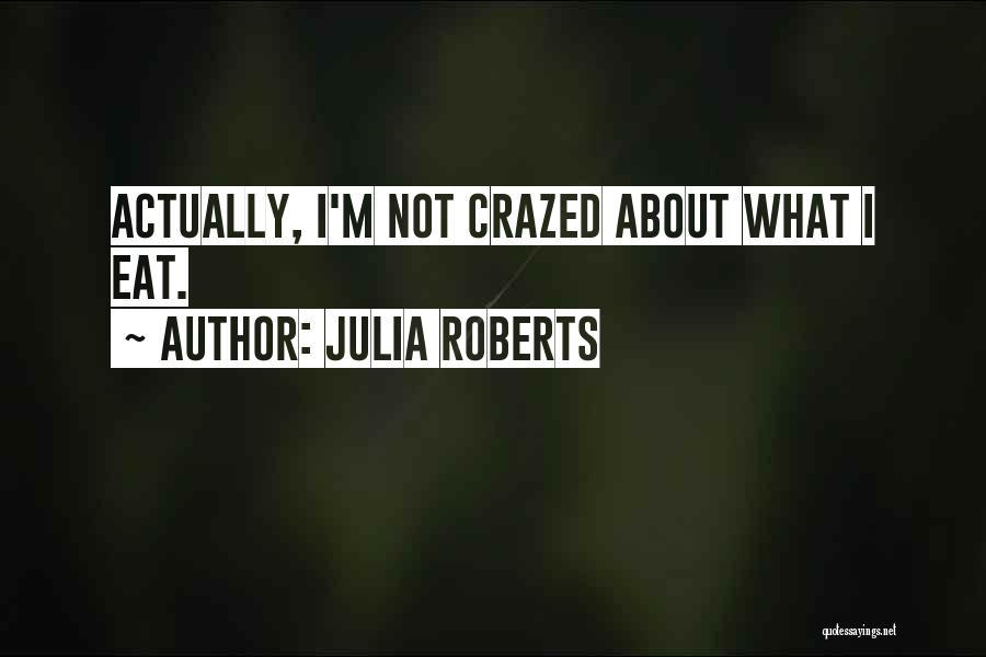 Julia Roberts Quotes 2134577