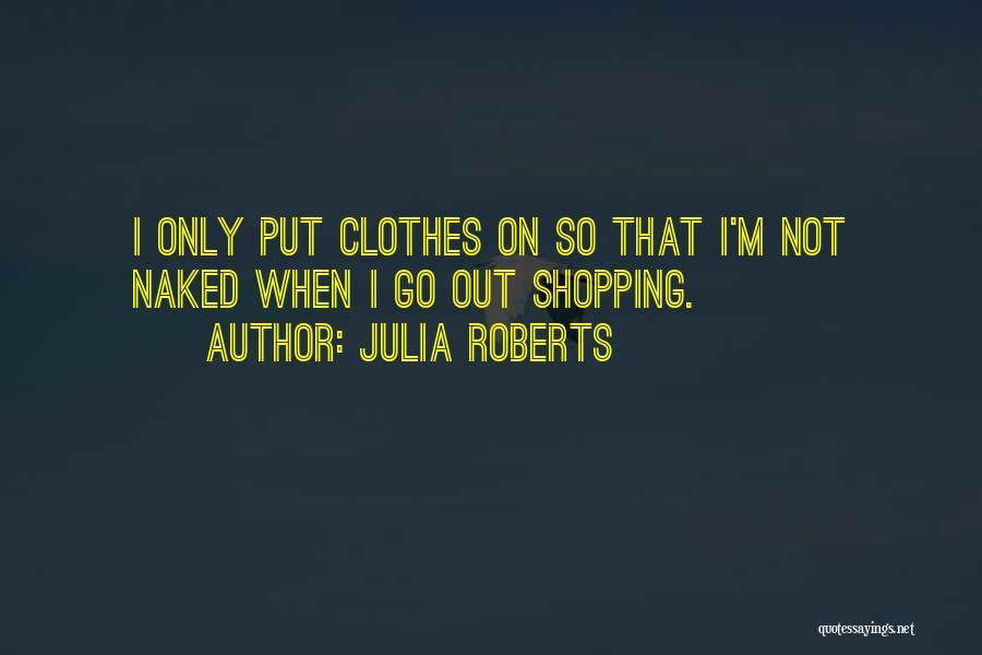 Julia Roberts Quotes 426314