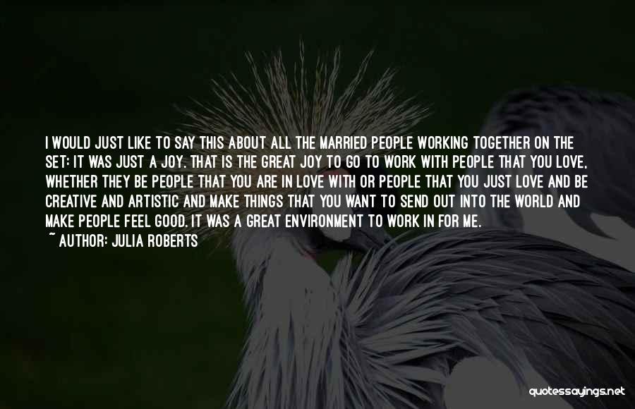 Julia Roberts Quotes 725691