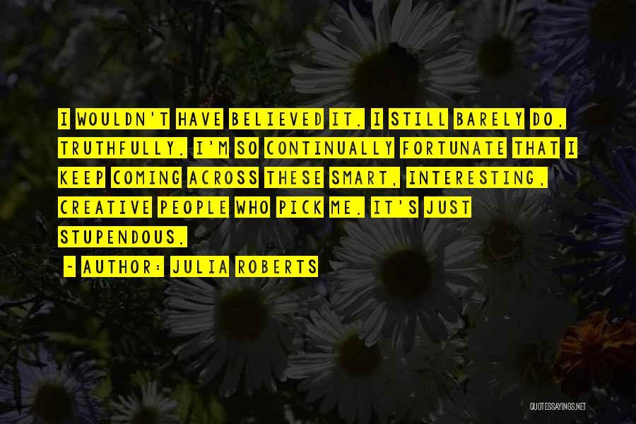 Julia Roberts Quotes 906780