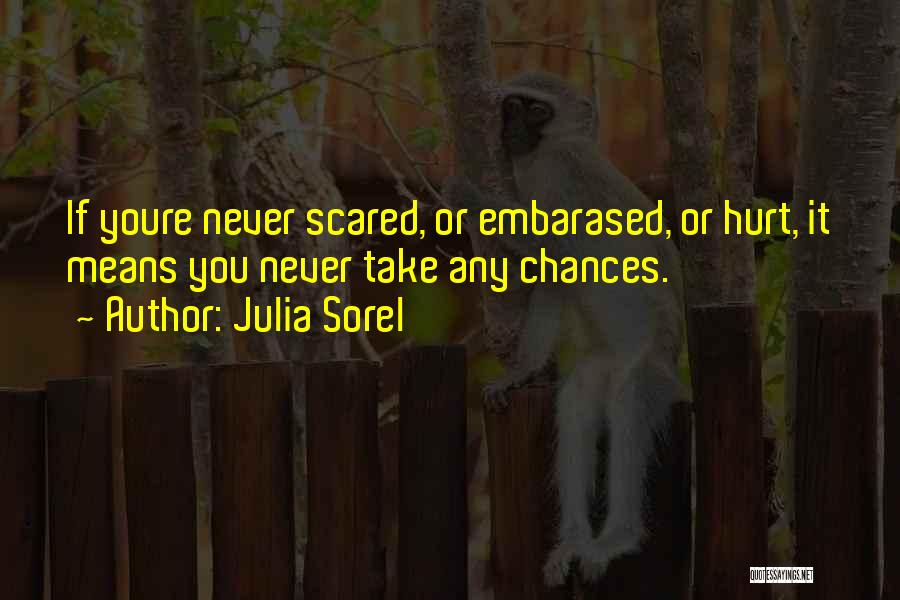 Julia Sorel Quotes 1102487