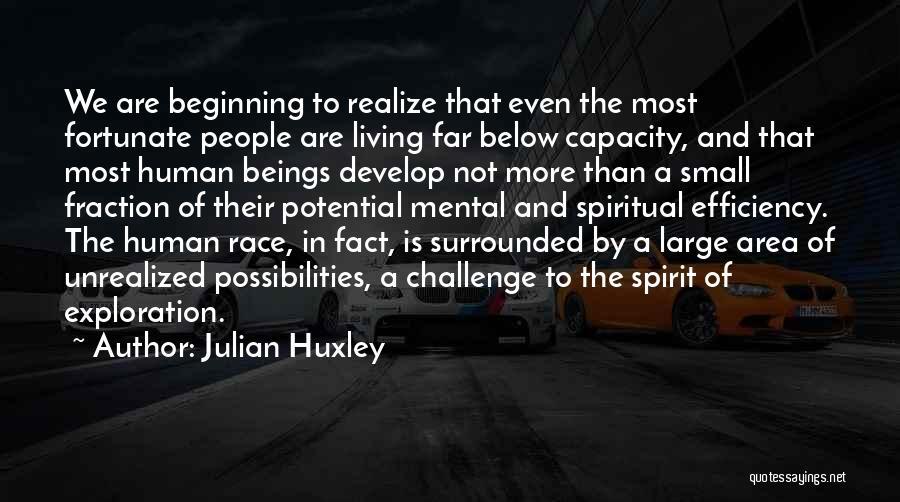 Julian Huxley Quotes 1079610