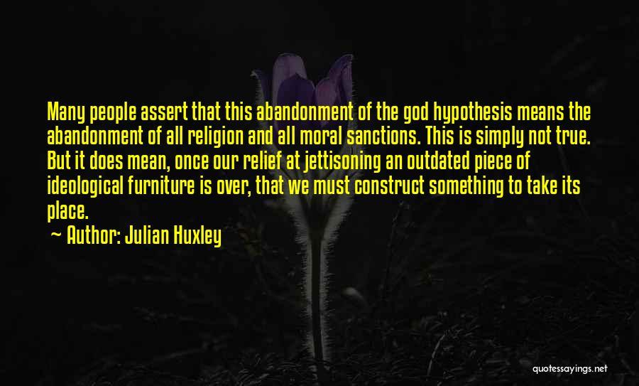 Julian Huxley Quotes 1160477