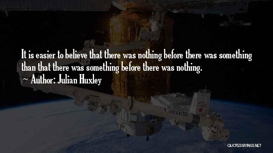 Julian Huxley Quotes 1349874