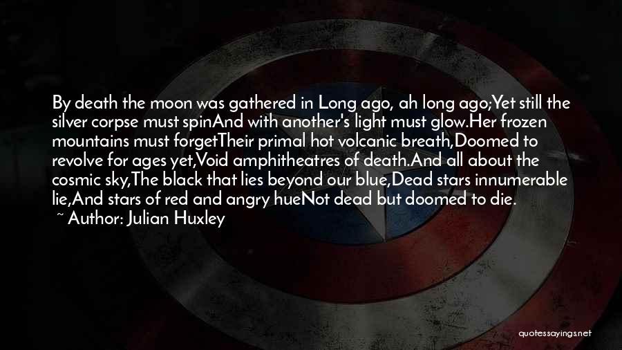 Julian Huxley Quotes 1639164