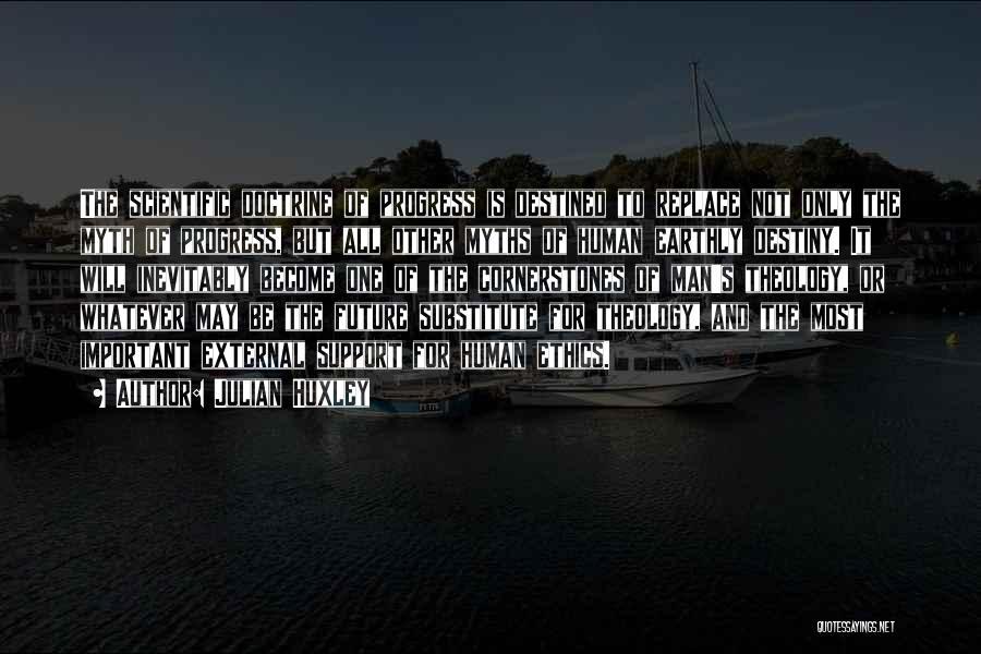 Julian Huxley Quotes 1903554