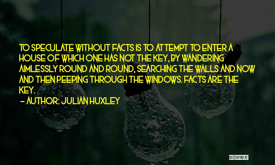 Julian Huxley Quotes 285417