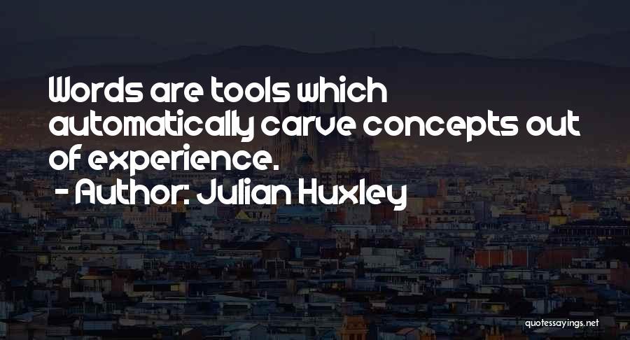 Julian Huxley Quotes 511606