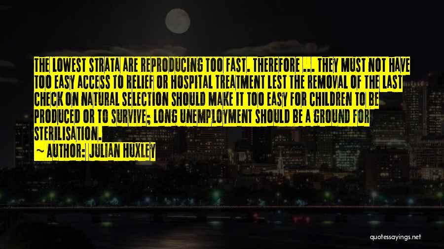 Julian Huxley Quotes 612897