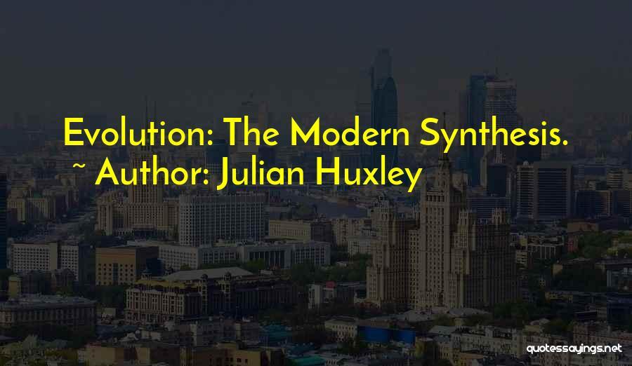 Julian Huxley Quotes 641031