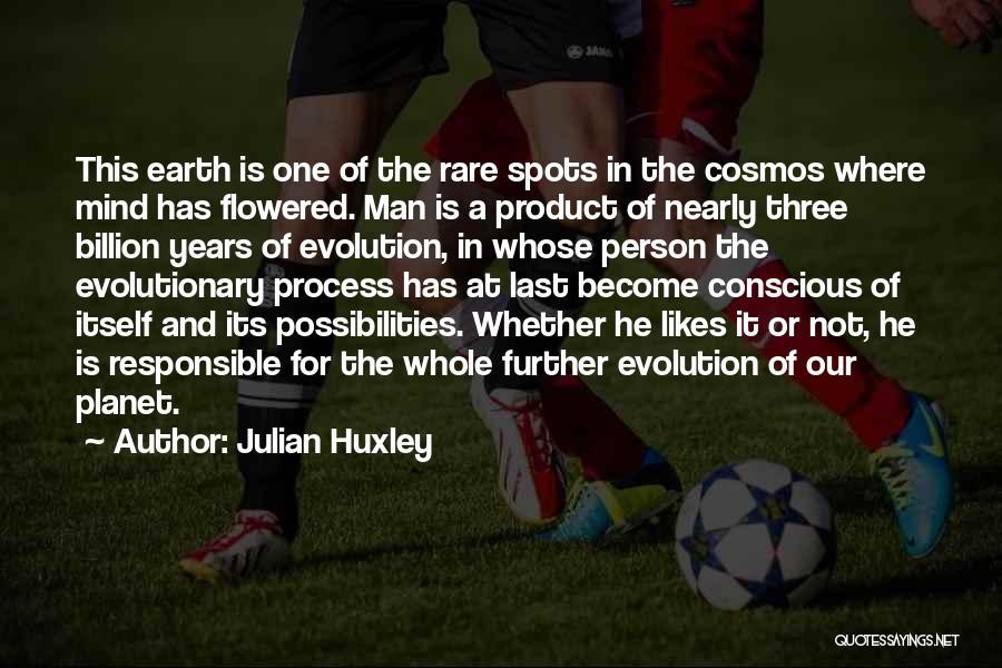 Julian Huxley Quotes 643032