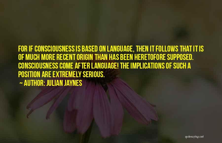 Julian Jaynes Quotes 1102616