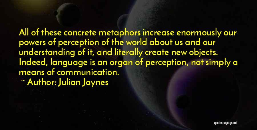 Julian Jaynes Quotes 1506794