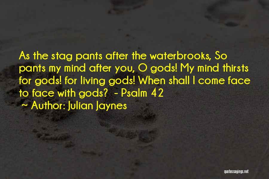Julian Jaynes Quotes 550638