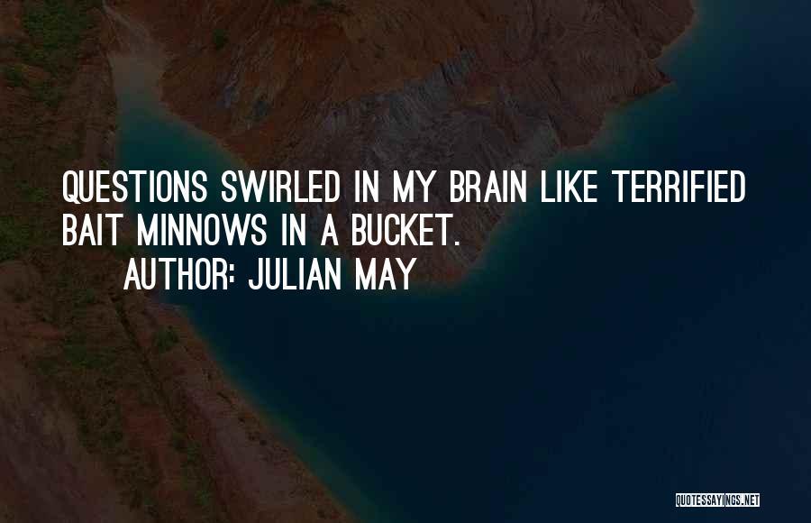 Julian May Quotes 1054839